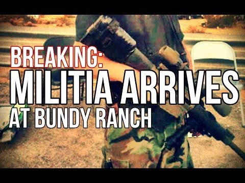 BREAKING%3A Militia Arrives at Bundy Ranch