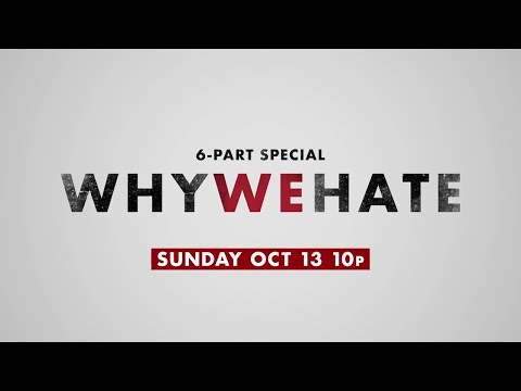 Why We Hate | Premieres Sunday, October 13th at 10p
