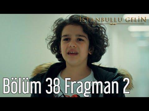 İstanbullu Gelin 38. Bölüm 2. Fragmanı