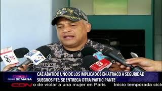 Cae abatido uno de los implicados en atraco a seguridad suegros Presidente Medina