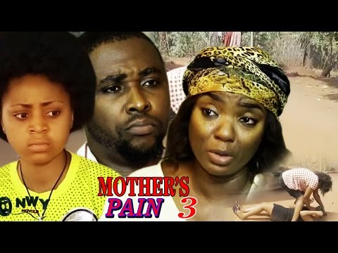 Mother's Pain Season 3  - 2017 Latest Nigerian Nollywood Movie