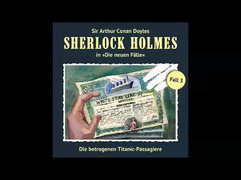 Sherlock Holmes - Die neuen Fälle, Fall 03: Die betrogenen Titanic-Passagiere (Komplettes Hörspiel)