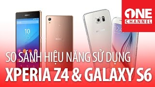 TechOne's Channel - So Sánh hiệu năng Sony Xperia Z4 & Samsung Galaxy S6