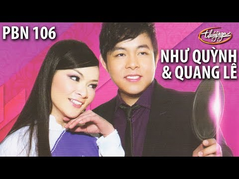 Quang Lê & Như Quỳnh - Trời Huế Vào Thu Chưa Em & Huế Và Em / PBN 106 - Thời lượng: 8:02.