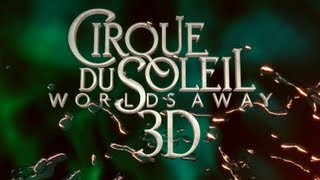 Nonton Cirque Du Soleil Worlds Away 3d   Official Movie Trailer 2012  Hd  Film Subtitle Indonesia Streaming Movie Download