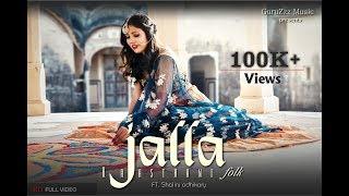 Jalla || Royal Rajasthani || || Folk Song || || ft. Shalini Adhikary || Recreated by Guruzzz