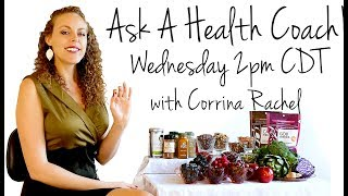 LIVE Health Wellness Q&A- Ask a Health Coach! Weight Loss, Fitness, ASMR, Nutrition  Corrina Rachel