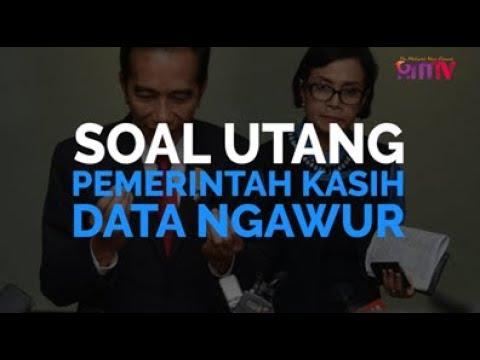 Soal Utang, Pemerintah Kasih Data Ngawur
