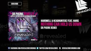 Video Hardwell & Headhunterz feat. Haris - Nothing Can Hold Us Down (Dr Phunk Remix) [OUT NOW!] MP3, 3GP, MP4, WEBM, AVI, FLV Juli 2018