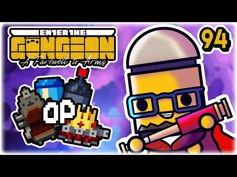The Most OP Run I've Ever Had. | Part 94 | Let's Play: Enter The Gungeon: Farewell To Arms | PC HD