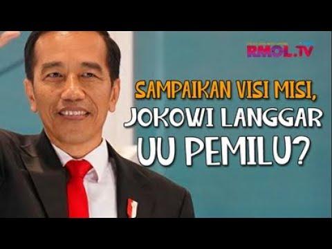 Sampaikan Visi Misi, Jokowi Langgar UU Pemilu?