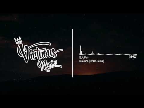Dua Lipa - IDGAF (Dmitro Remix)