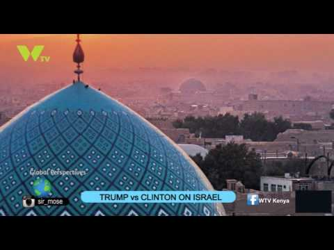 Global Perspectives: Trump vs Clinton On Israel