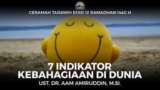 Video 7 Indikator Kebahagiaan Di Dunia - Ust. Dr. Aam Amiruddin, M.Si. (Ceramah Tarawih 1440H) MP3, 3GP, MP4, WEBM, AVI, FLV Mei 2019