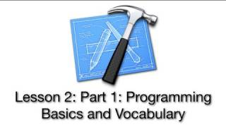 Objective-C Tutorial - Lesson 2: Part 1: Programming Basics And Vocabulary