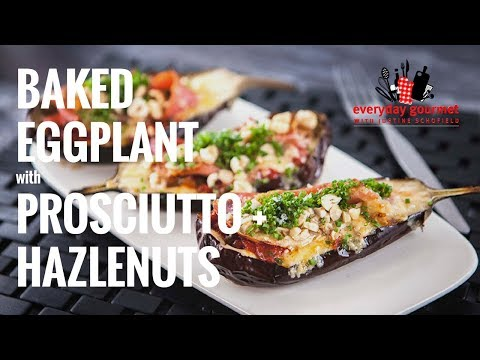 Baked Eggplant with Prosciutto and Hazelnuts | Everyday Gourmet S7 E24
