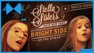 Lennon and Maisy perform 'Bright Side'- A Stella Sisters Original