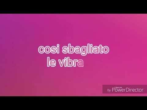, title : 'TESTO Così sbagliato, le vibrazioni'