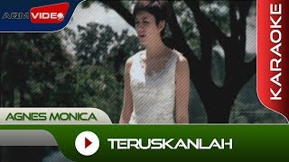 Agnes Monica - Teruskanlah | Karaoke Video