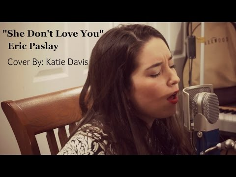 Eric Paslay – She Don't Love You (She's Just Lonely) – Cover by Katie Davis