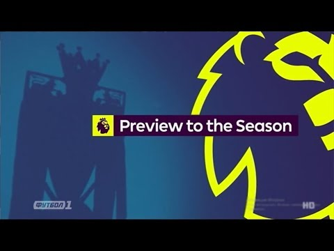 Premier League Preview to the Season 2018/19 Intro