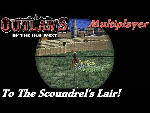 To The Scoundrel's Lair! | Multiplayer Outlaws of the Old West Gameplay | EP 5 | Season 1