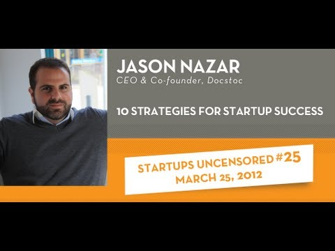 start up - http://www.docstoc.com/youtube - Click to Download 25000+ Business Forms & Templates! Startups Uncensored #25 - 10 Strategies for Startup Success with Jason...