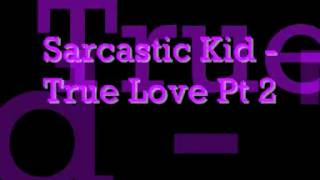 Nonton True Love Part 2    Sarcastic Kid Film Subtitle Indonesia Streaming Movie Download