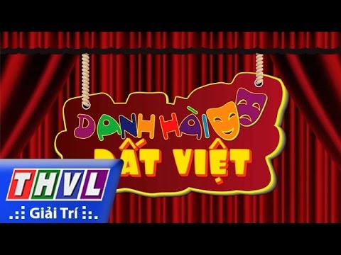 Danh hài đất Việt - Tập 43: Hải Triều, Minh Nhí, Lê Khánh, Đình Toàn, ...