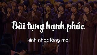 Bài Tụng Hạnh Phúc - Kinh Nhạc Làng Mai