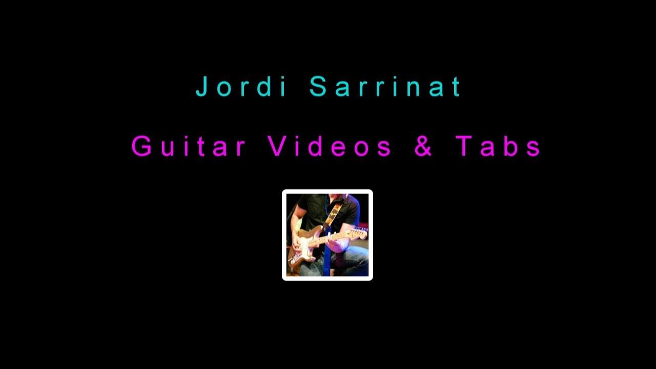 Jordi Sarrinat – Guitar Videos & Tabs (Intro)
