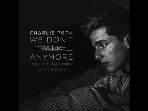 Charlie Puth: We Don't Talk Anymore (lash remix)