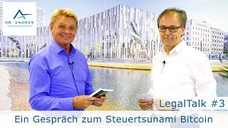 LegalTalk aus Düsseldorf # 3: Ein Gespräch zum STEUERTSUNAMI BITCOIN