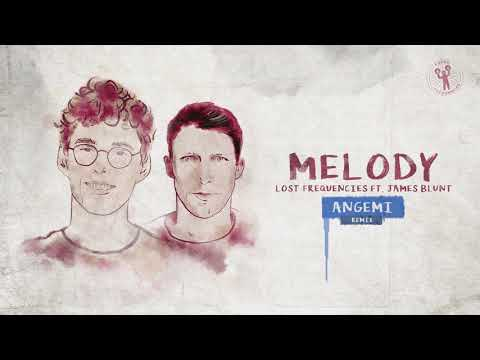 Lost Frequencies Ft. James Blunt - Melody (ANGEMI Remix)