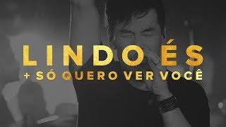 LIVRES | Juliano Son - Lindo és + Só quero ver você | Noite de Adoração em São Paulo - Clipe Oficial