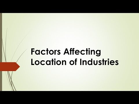 Factors Affecting Location Of Industries - Geographical And Non Geographical Factors