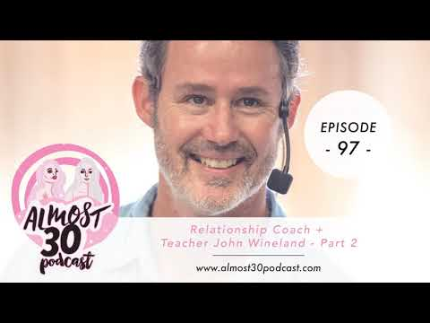 Ep. 97 - Sex, Consciousness + Infidelity With Relationship Coach + Teacher John Wineland- Part 2
