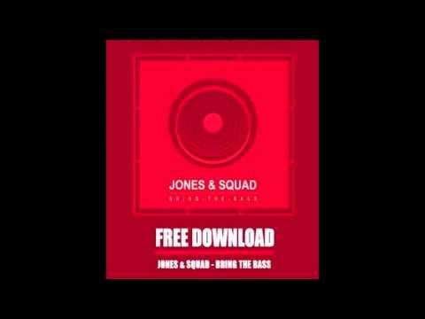 Jones & Squad - Bring The Bass (Original Mix) FREE DOWNLOAD HD