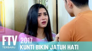 FTV Ikhsan Saleh & Sandi Isabella | Kunti Bikin Jatuh Hati