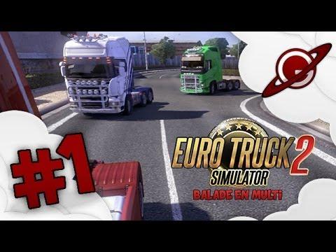 Euro Truck Simulator 2 | Balade en Multi - Episode 01