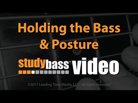 How to Hold Your Bass & Posture