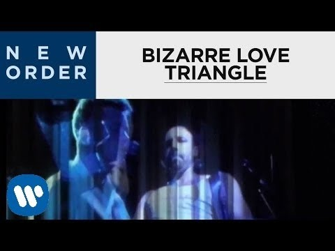New Order - Bizarre Love Triangle
