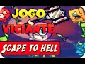 Jogo Viciante Scape To Hell