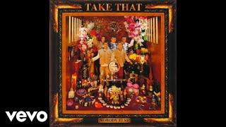 Take That - Nobody Else (Audio)