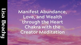 Manifest Abundance, Love, and Wealth through the Heart Chakra