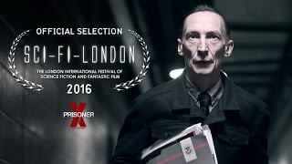 Nonton Prisoner X   Official Selection  Sci Fi London 2016   Trailer Film Subtitle Indonesia Streaming Movie Download