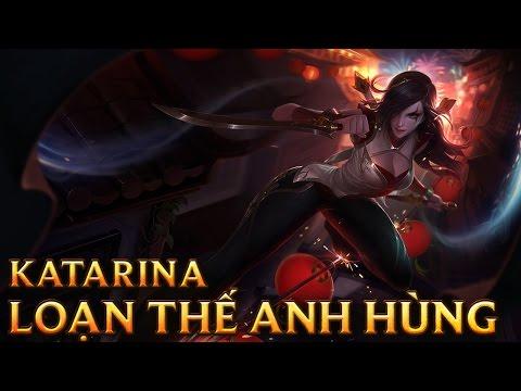Katarina Loạn Thế Anh Hùng