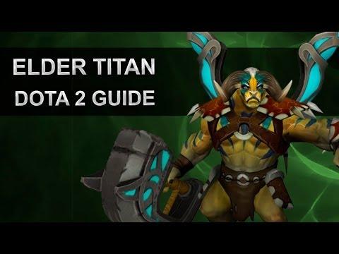 Dota 2 гайд по Elder Titan