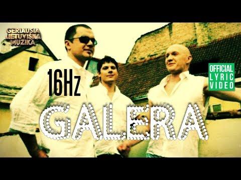 16Hz - Galera (Official Lyric Video). Lietuviškos Dainos Su Žodžiais