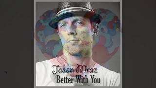 Better With You - Jason Mraz - Piano